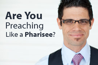 View article Are You Preaching Like A Pharisee?