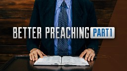 View article 10 Tips For Better Preaching Pt.1