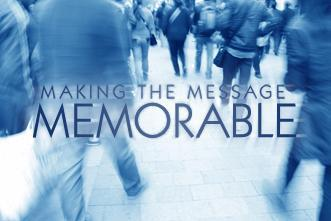 View article Make The Message Memorable
