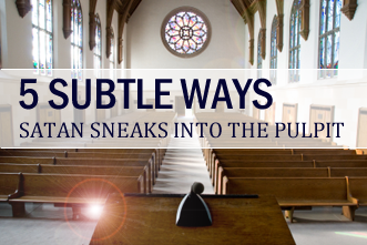 View article Five Subtle Ways Satan Sneaks Into Your Pulpit