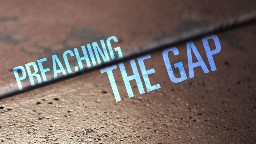 View article How Wide Is The Gap Between Your Preaching And Their Hearing?