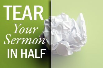 View article Tear Your Sermon In Half