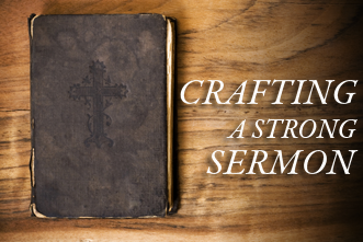 View article Crafting A Strong Sermon: 10 Checkpoints