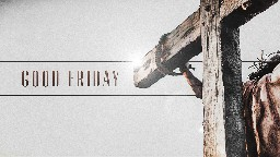 View article Good Friday: 4 Preaching Points To Remember