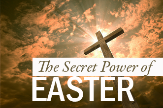 View article The Secret Power Of Easter Still Available Today