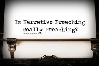 View article Is Narrative Preaching Really Preaching?