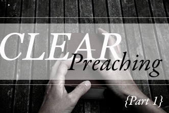 View article Clear Preaching: Getting Authority Right