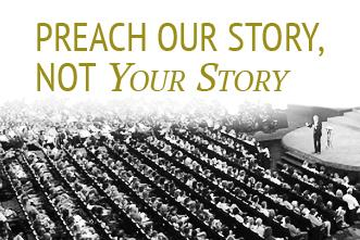 View article Preach Our Story, Not Your Story