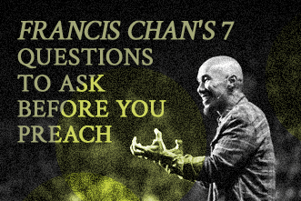 View article Francis Chan's Seven Questions To Ask Before You Preach