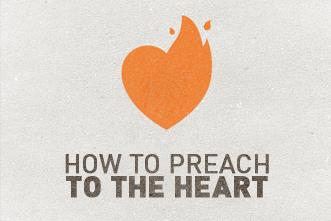 View article How To Preach To The Heart