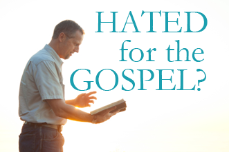 View article Are You Willing To Be Hated For Preaching The Gospel?