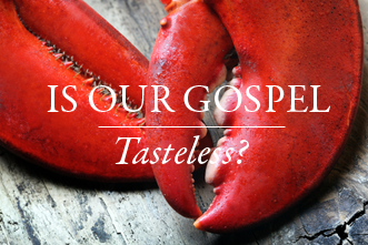 View article Is Our Gospel Tasteless?