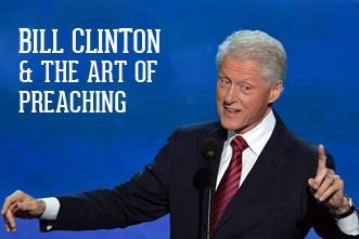 View article Bill Clinton And The Art Of Preaching