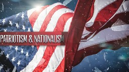 View article The Dangerous Preaching Line Between Patriotism And Nationalism