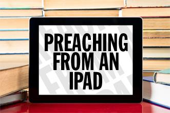 View article Ten Tips For Preaching From An Ipad