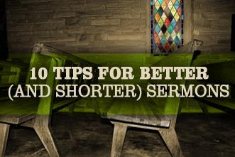 View article 10 Tips For Better (And Shorter) Sermons