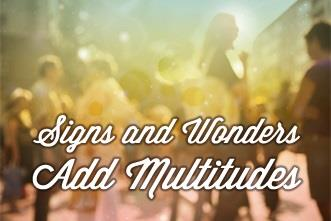 View article How Signs And Wonders Helped Add Multitudes To The Lord