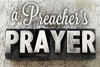 View article A Preacher's Prayer