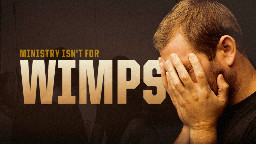 View article 10 Reasons Ministry Isn't For Wimps