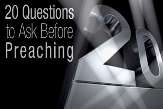 View article Ask Yourself: 20 Great Questions Before You Preach