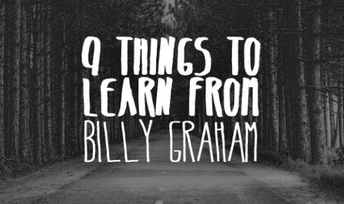 View article 9 Things We Can All Learn From Billy Graham's Preaching