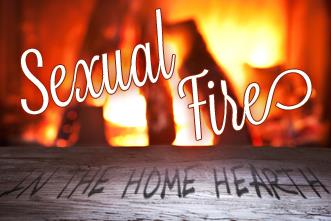 View article Sexual Fire Has Its Place: In The Home Hearth