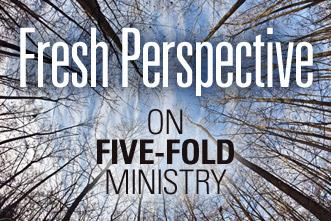 View article A Fresh Perspective On The Five-Fold Ministry