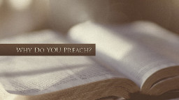 View article Five Reasons I Preach—why Do You Preach?