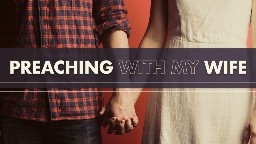View article What I Learned The Day I Team-Preached With My Wife