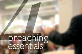 View article Great Preaching Starts With These Four Essentials