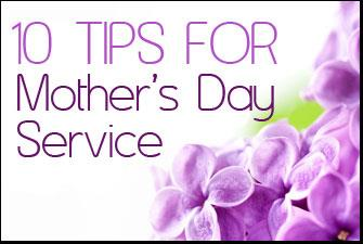 View article 10 Tips For Your Mother's Day Service