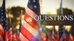 View article 7 Memorial Day Questions To Ask Yourself Before You Preach