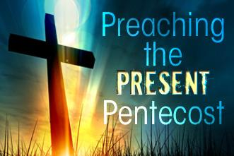 View article Preach The Present Pentecost, Not The Past