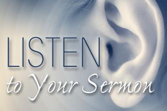 View article Listen To Your Sermon Just Before You Preach