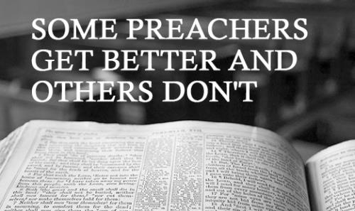 View article 4 Reasons Why Some Preachers Get Better And Others Don't