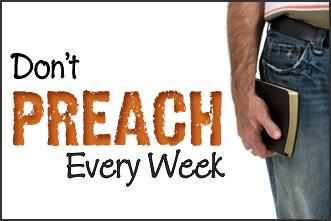 View article Pastor: You Don't Have To Preach Every Week