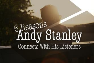 View article Six Reasons Andy Stanley Connects With His Listeners