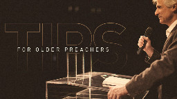 View article 10 Pointers For Older preachers