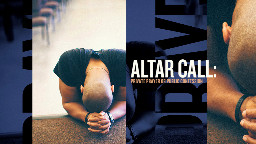 View article Should Your Next Altar Call Be Focused On Private Prayer Or Public Confession?
