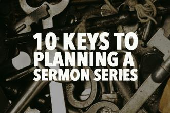 View article Tony Morgan: 10 Keys To Planning A Sermon Series