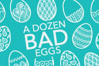 View article A Dozen Bad Easter Eggs: 12 Mistakes We Should Avoid This Year