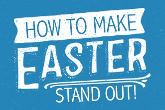 View article How To Make Easter Stand Out
