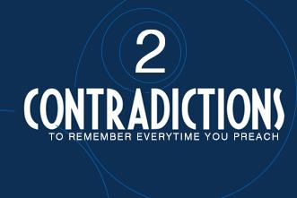 View article 2 Contradictions To Remember Every Time You Preach
