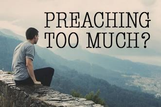 View article I Preached 98 Times In 2 Years. Is That Too Much?
