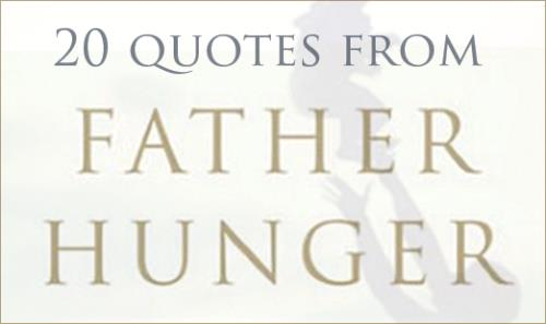 View article 20 Quotes From The Book 'father Hunger'