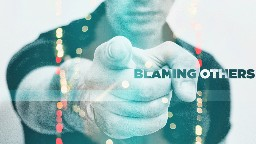 View article Do You Blame Others For Your Ministry Failures? 12 Ways To Escape This Foolish Trap
