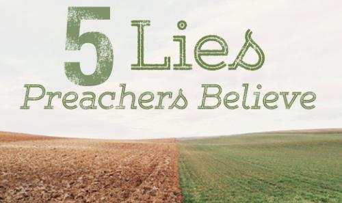 View article 5 Lies Preachers Believe About Preaching