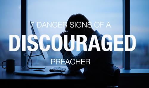 View article 7 Danger Signs Of A Discouraged Preacher