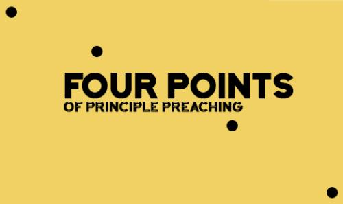 View article 4 Points Of Principle Preaching