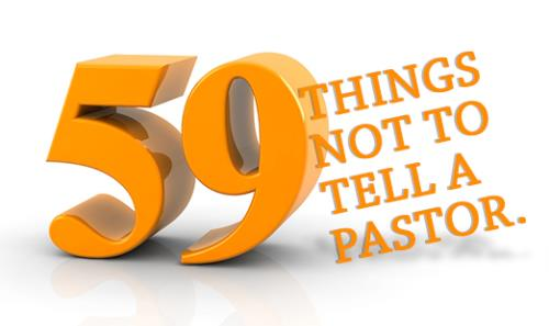 View article 59 Things Not To Say To A Preacher